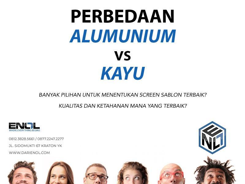 Perbedaan Screen Alumunium dan Kayu