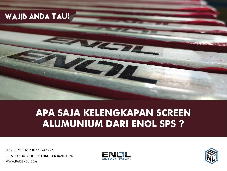 Kelengkapan Screen Alumunium dari Enol