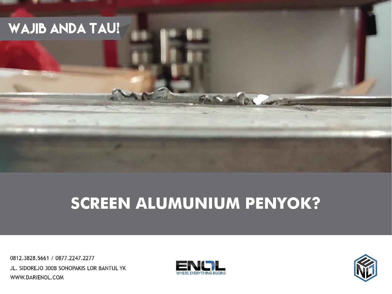 Screen Alumunium Penyok?
