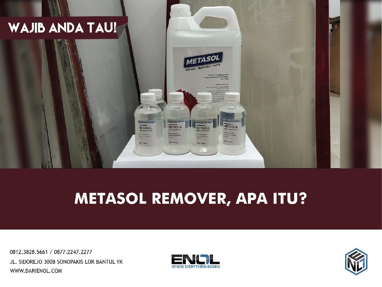 Metasol Remover? Apa Itu?